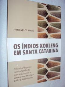 Os Índios Xokleng Em Santa Catarina (sebo Amigo)
