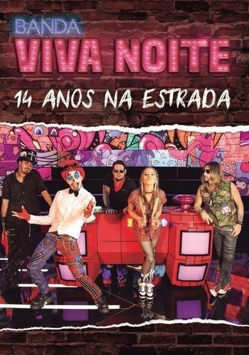 Banda Viva A Noite - 14 Anos - Ao Vivo