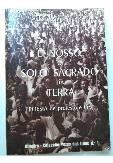 Livro É Nosso O Solo Sagrado Da Terra - Alda Espírito Santo