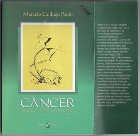 Livro Câncer O Lado Invisível Da Doença Dr. Marcelo Collaço