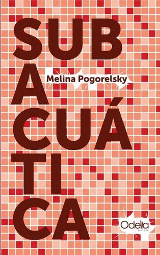 Subacuática - Melina Pogorelesky - Odelia - Lu Reads