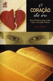 O Coração Da Ira (nova Edicão - Filhos Irados) - Lou Priolo