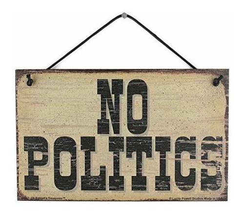 Cartel De Estilo Vintage De 5x8 Que Dice:  Sin Politica , Ca