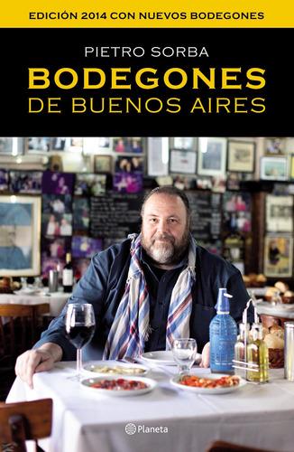 Imagen 1 de 3 de Bodegones De Buenos Aires De Pietro Sorba - Planeta
