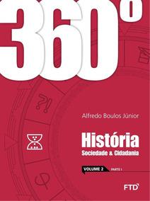 360º - História - Sociedade E Cidadania - Vol. Unico