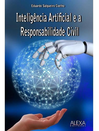 Imagem 1 de 1 de 30% Off - Inteligencia Artificial E A Responsabilidade Civil