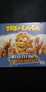 Cd Tru-la-la Argentino Y Cordobés