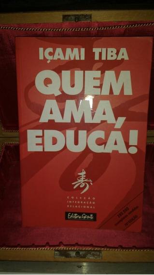 Livro Quem Ama Educa