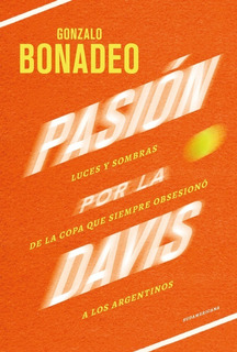 Pasión Por La Davis - Gonzalo Bonadeo