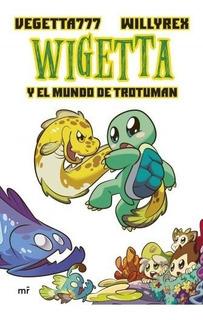 Wigetta Y El Mundo De Trotuman - Vegetta777 / Willyrex