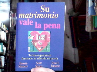 Su Matrimonio Vale La Pena Markman Stanley Blumberg Norma