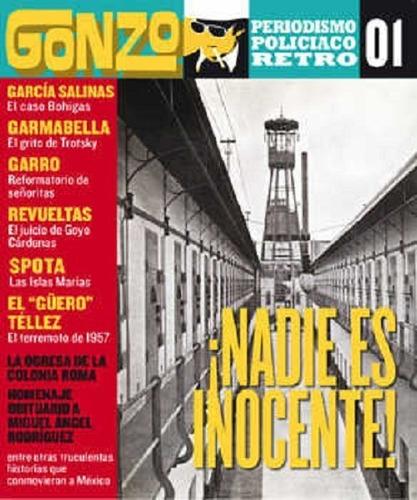 Imagen 1 de 1 de Cuaderno De Periodismo Gonzo 1 Nadie Es Inocente Periodismo