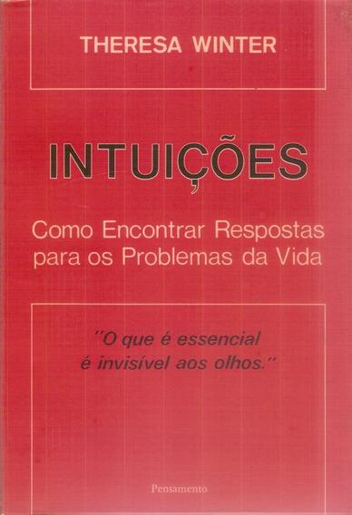 Livro Intuições Respostas Para Problemas Da Vida T. Winter.