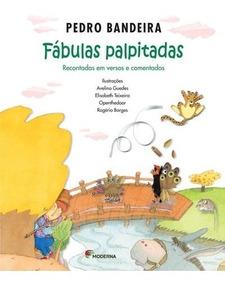 Fábulas Palpitadas - 2ª Ed. Nova Ortografia - Pedro Bandeira