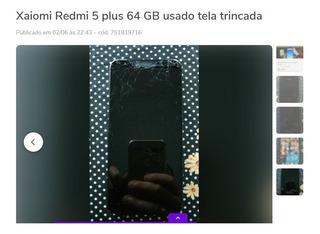 R$ 449 R$ 499 Xaiomi Redmi 5 Plus 64 Gb Usado Tela Trincada