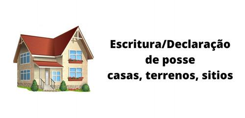 Imagem 1 de 1 de Escritura;declaração De Posse De Casas E Terrenos