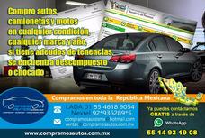 Compro Autos Y Camionetas Cualquier Marca Y Año Todo Mexico