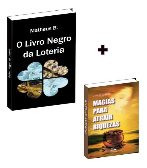 O Livro Negro Da Loteria + Livro Magias Para Atrair Riqueza