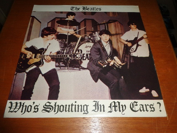 The Beatles - Lp Who´s Shouting In My Ears - Raridade !