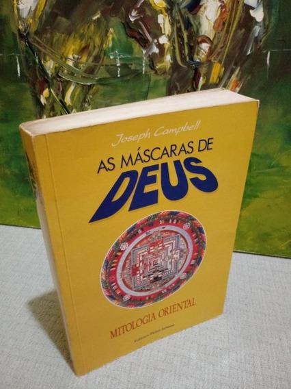 As Máscaras De Deus Mitologia Oriental Joseph Campbell
