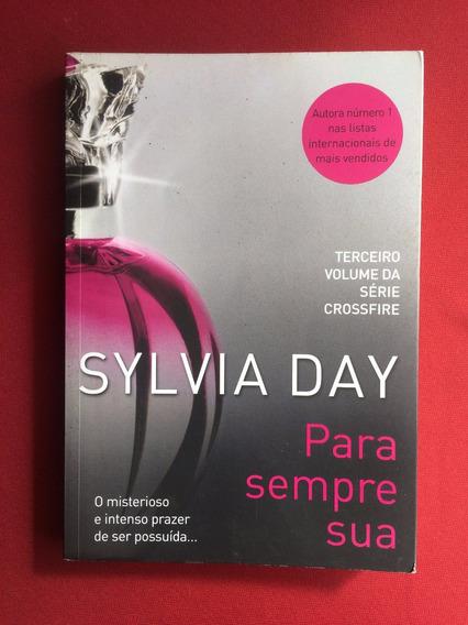 Livro - Para Sempre Sua - Sylvia Day - Ed. Paralela