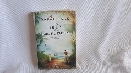 La Isla De Las Mil Fuentes Sarah Lark  B