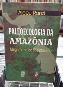 Paleoecologia Da Amazonia Alceu Ranzi