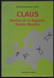 L6139. Claus. Cuentos De La Segunda Guerra Mundial
