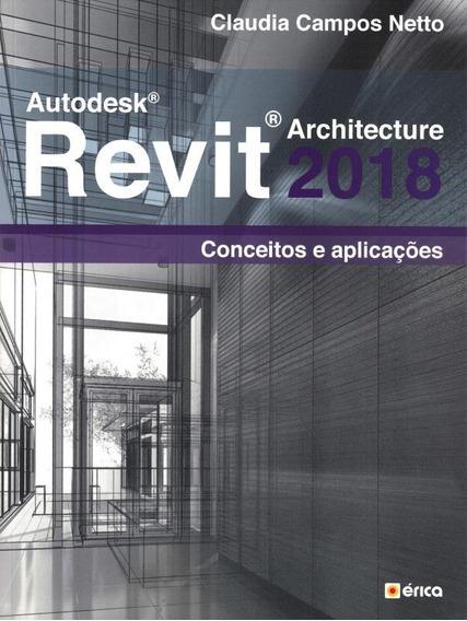 Autodesk Revit Architecture 2018 - Conceitos E Aplicacoes