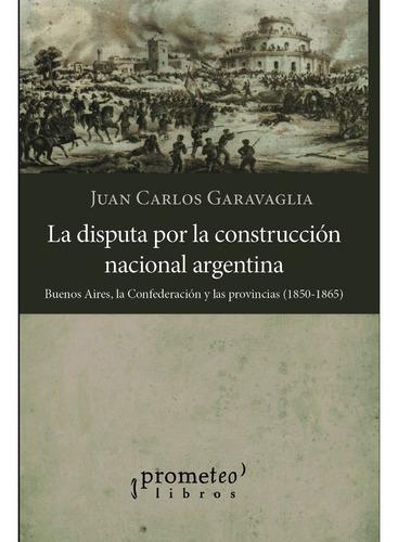 Imagen 1 de 2 de La Disputa Por La Construccion Nacional