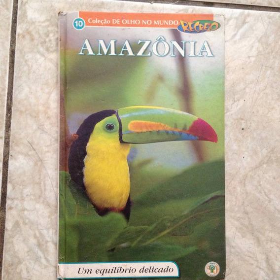 Livro Amazônia Um Equilíbrio Delicado Coleção 10