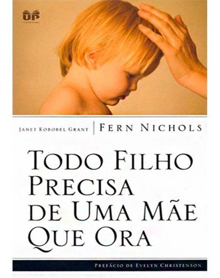 Livro Fern Nichols - Todo Filho Precisa De Uma Mãe Que Ora