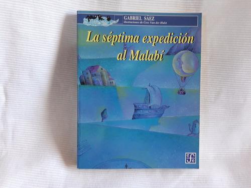 Imagen 1 de 6 de La Septima Expedicion Al Malabi Gabriel Saez Ed. Fce