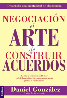 Negociación. Arte De Construir Acuerdos, Daniel González Nvo