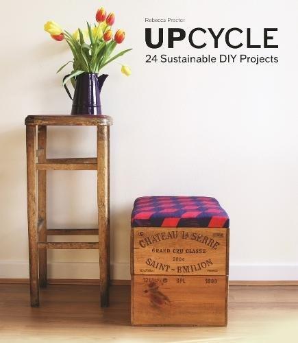 Upcycle 24 Proyectos Diy Sostenibles