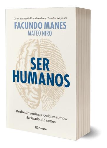 Imagen 1 de 4 de Ser Humanos Facundo Manes Y Mateo Niro Firmado Por Autores