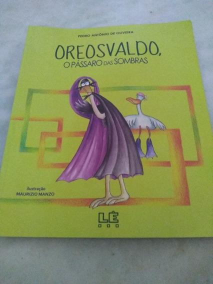 Oreosvaldo,o Pássaro Das Sombras Pedro Antônio Oliveira