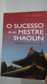Livro - O Sucesso De Um Mestre Shaolin