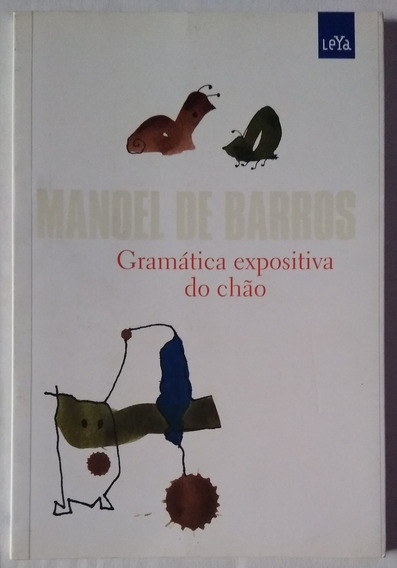 Gramática Expositiva Do Chão - Manoel De Barros