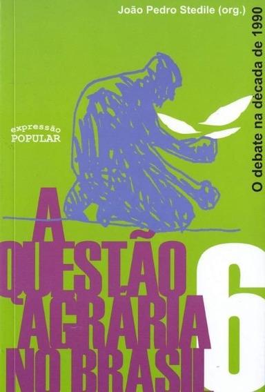 A Questão Agrária No Brasil V.6 O Debate Na Década De 90