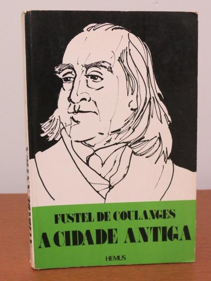 Livro A Cidade Antiga Fustel De Coulanges Ed. Hemus Raro