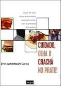 Cuidado Olha O Crachá No Prato! Evie Mandelbaum Garcia