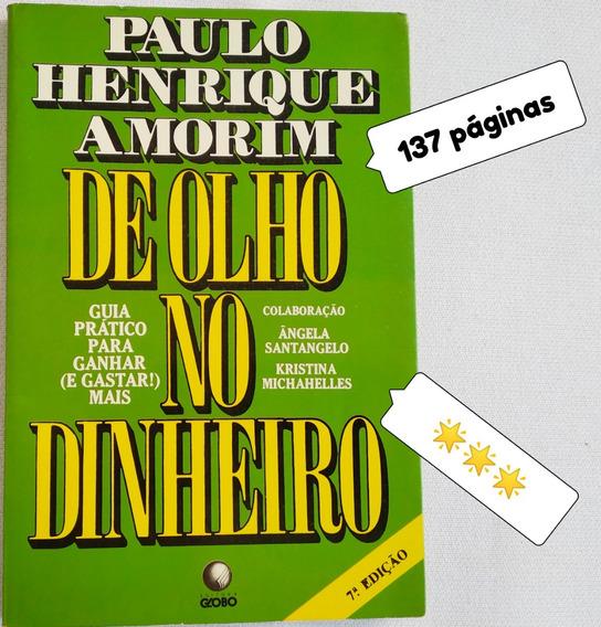 Livro Usado De Olho No Dinheiro Paulo H Amorim ***estrelas