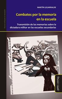 Combates Por La Memoria En La Escuela / Martín Legarralde