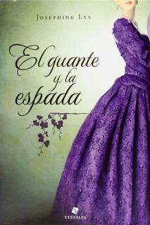 Guante Y La Espada, El - Josephine Lys