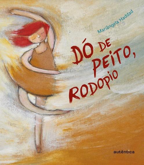 Dó De Peito, Rodopio
