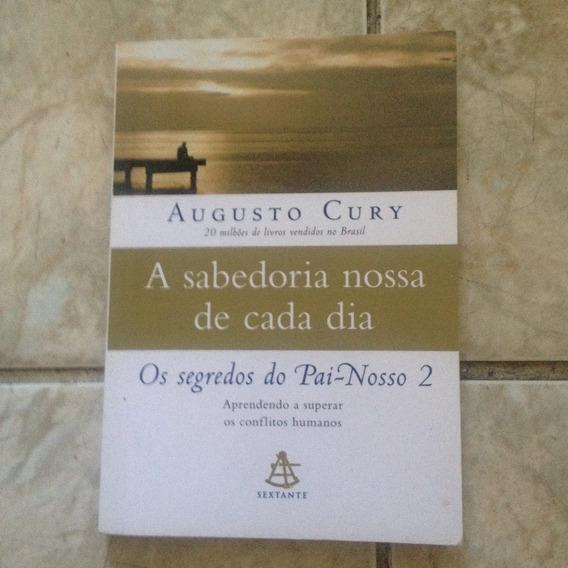 Livro A Sabedoria Nossa De Cada Dia - Augusto Cury C2
