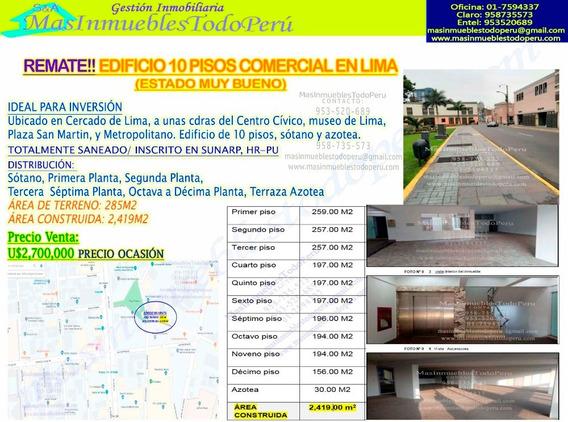 Remate!! Edificio 10 Pisos En Lima / Estado Habitable