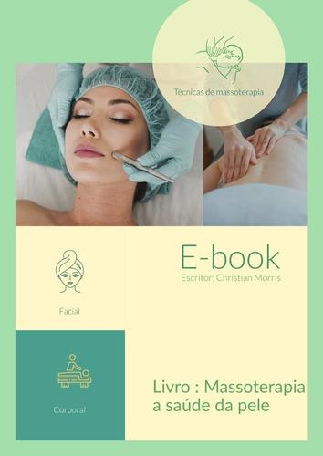 Imagem 1 de 1 de E-book Massoterapia A Saúde Da Pele