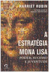 A Estratégia Mona Lisa / Harriet Rubin - Editora Elsevier